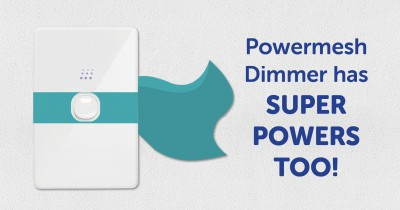 Our Dimmer has Super Powers too!